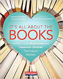 It's All About the Books: How to Create Bookrooms and Classroom Libraries That Inspire Readers