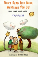 Don't Read This Book Whatever You Do: More Poems About School
