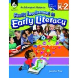 An Educator's Guide to Family Involvement in Early Literacy PreK-2