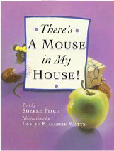 There's a Mouse in My House!