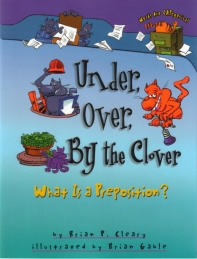 Under, Over, by the Clover - What Is a Preposition?
