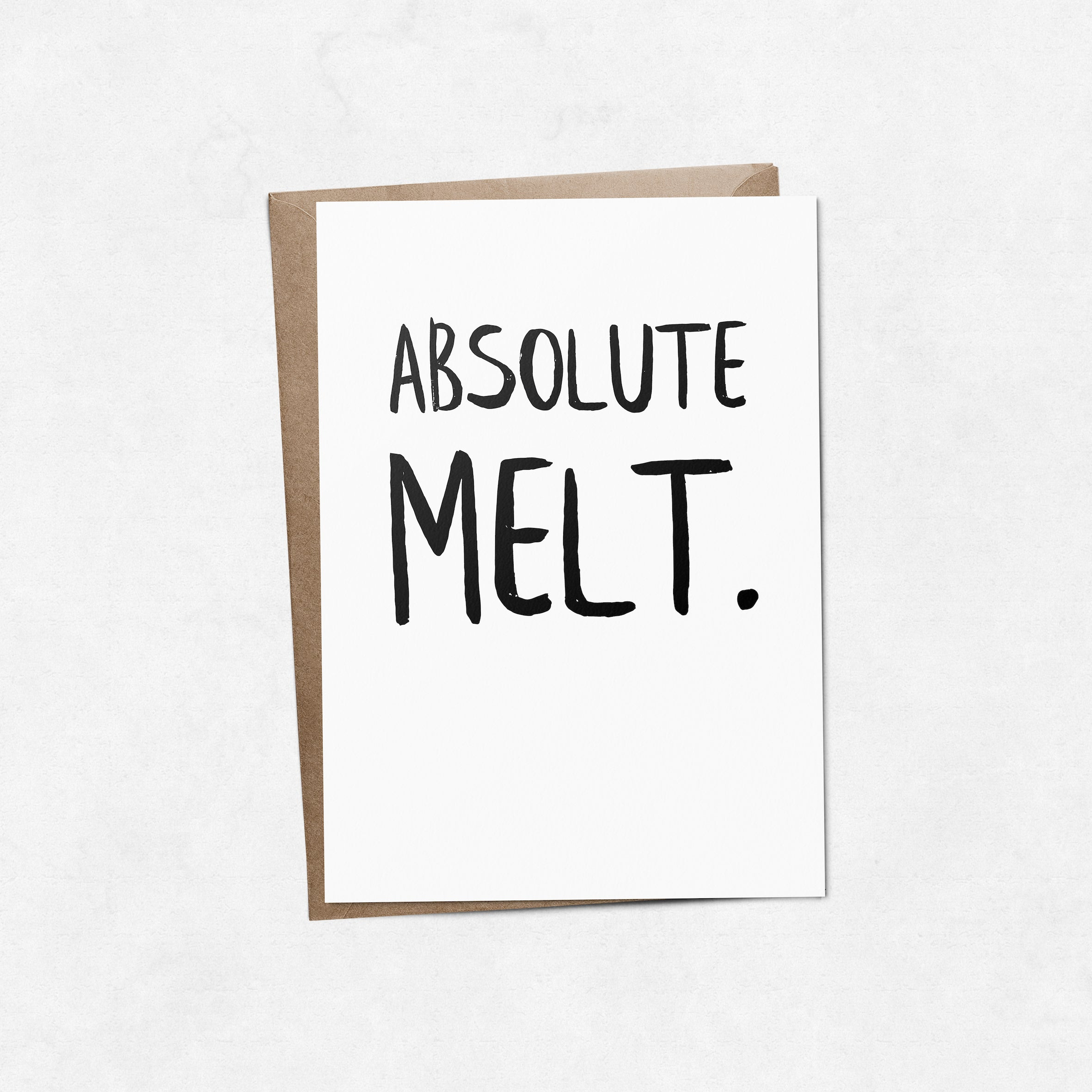 'Absolute melt' brush letter A6 greeting card | ink & white