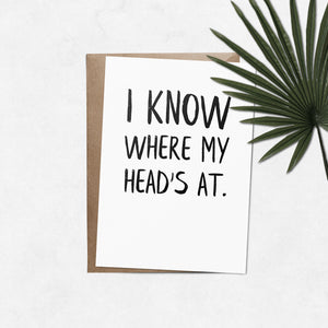'I know where my head's at' brush letter A6 greeting card | ink & white