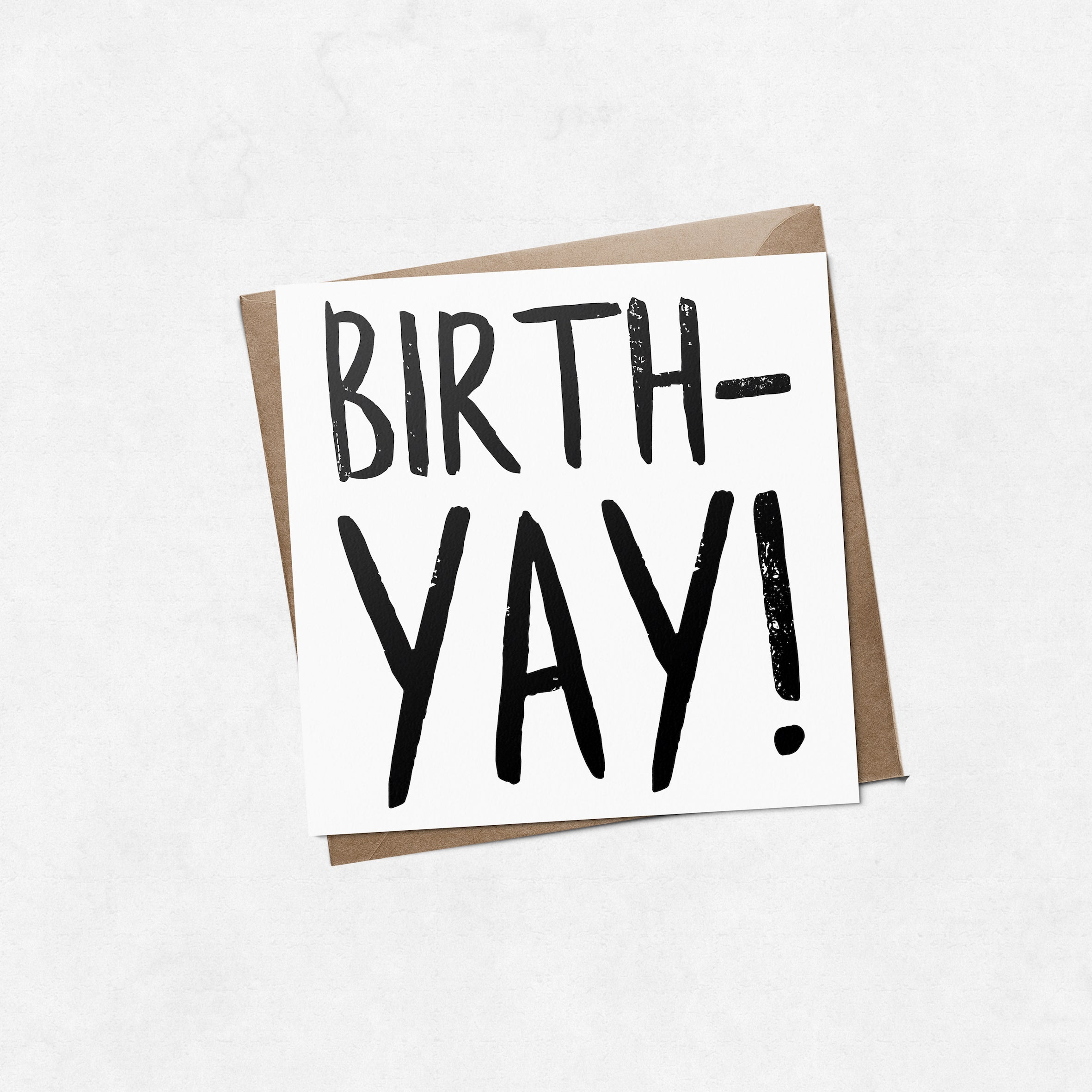 'Birth-yay' brush letter square greeting card | ink & white