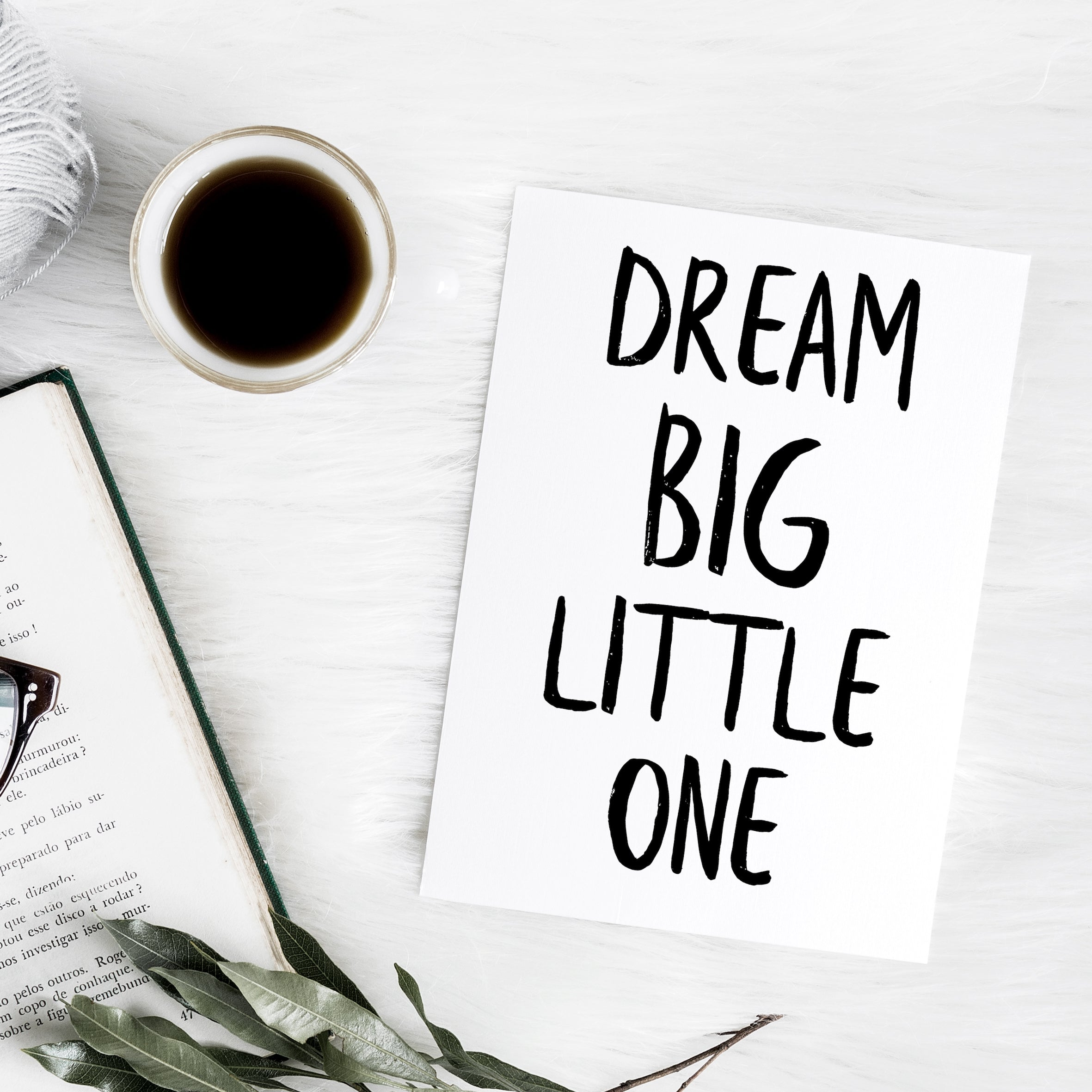 'Dream big little one' brush letter A6 greeting card | ink & white