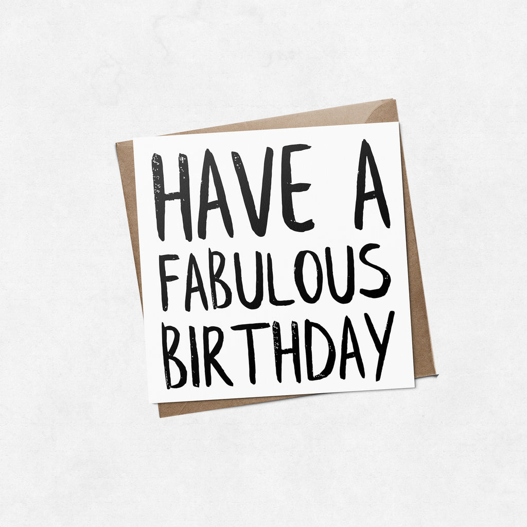 'Have a fabulous birthday' brush letter square greeting card | ink & white