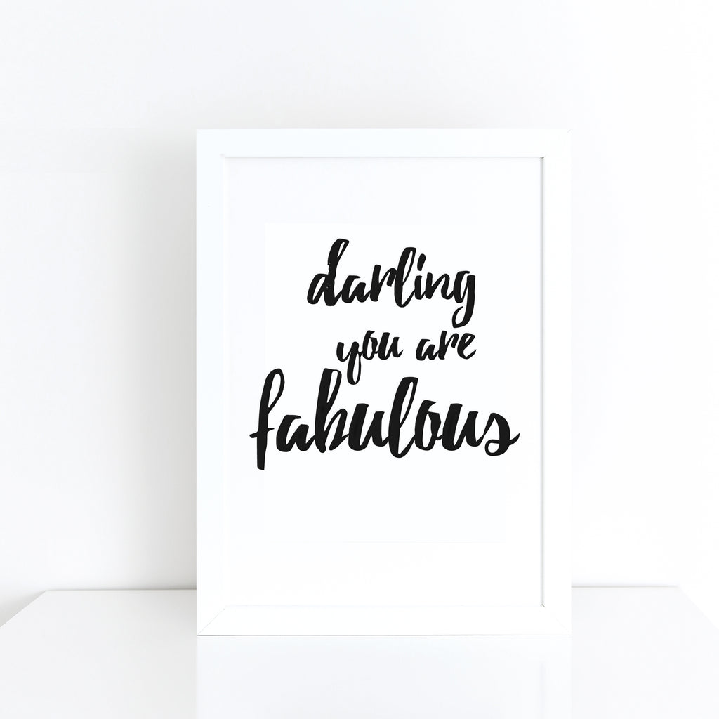 'Darling you are fabulous' brush letter monochrome print | ink & white