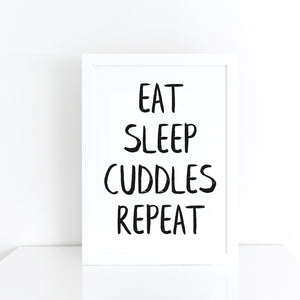 'Eat sleep cuddles repeat' brush letter monochrome print | ink & white
