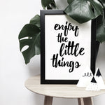'Enjoy the little things' brush letter monochrome print | ink & white