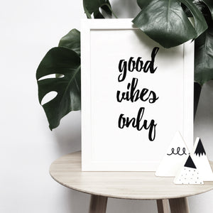 'Good vibes only' brush letter monochrome print | ink & white