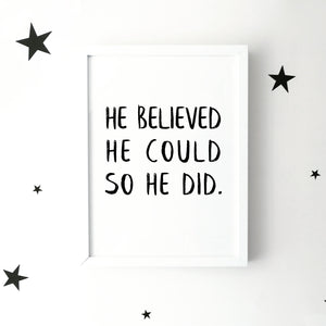 'He believed he could' brush letter monochrome print | ink & white