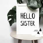 'Hello sister' brush letter monochrome print | ink & white