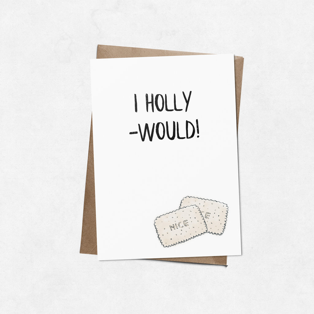 'I Holly-would' brush letter A6 greeting card | ink & white