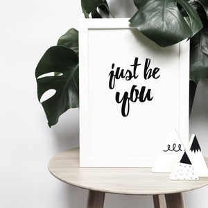 'Just be you' brush letter monochrome print | ink & white