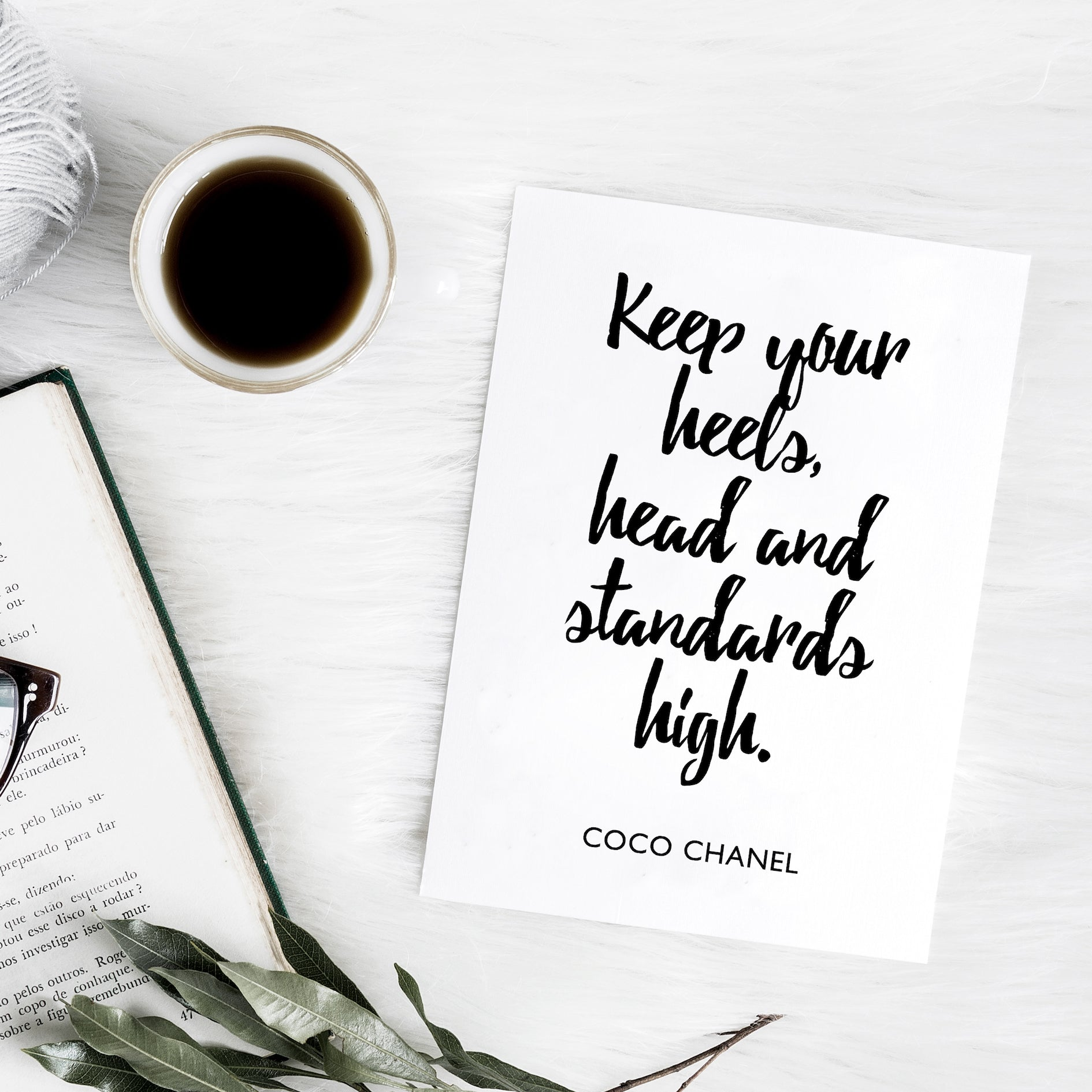 Coco Chanel 'Keep your heels, head and standards high' brush letter monochrome print | ink & white