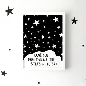 'Love you more than all the stars in the sky' monochrome print | ink & white