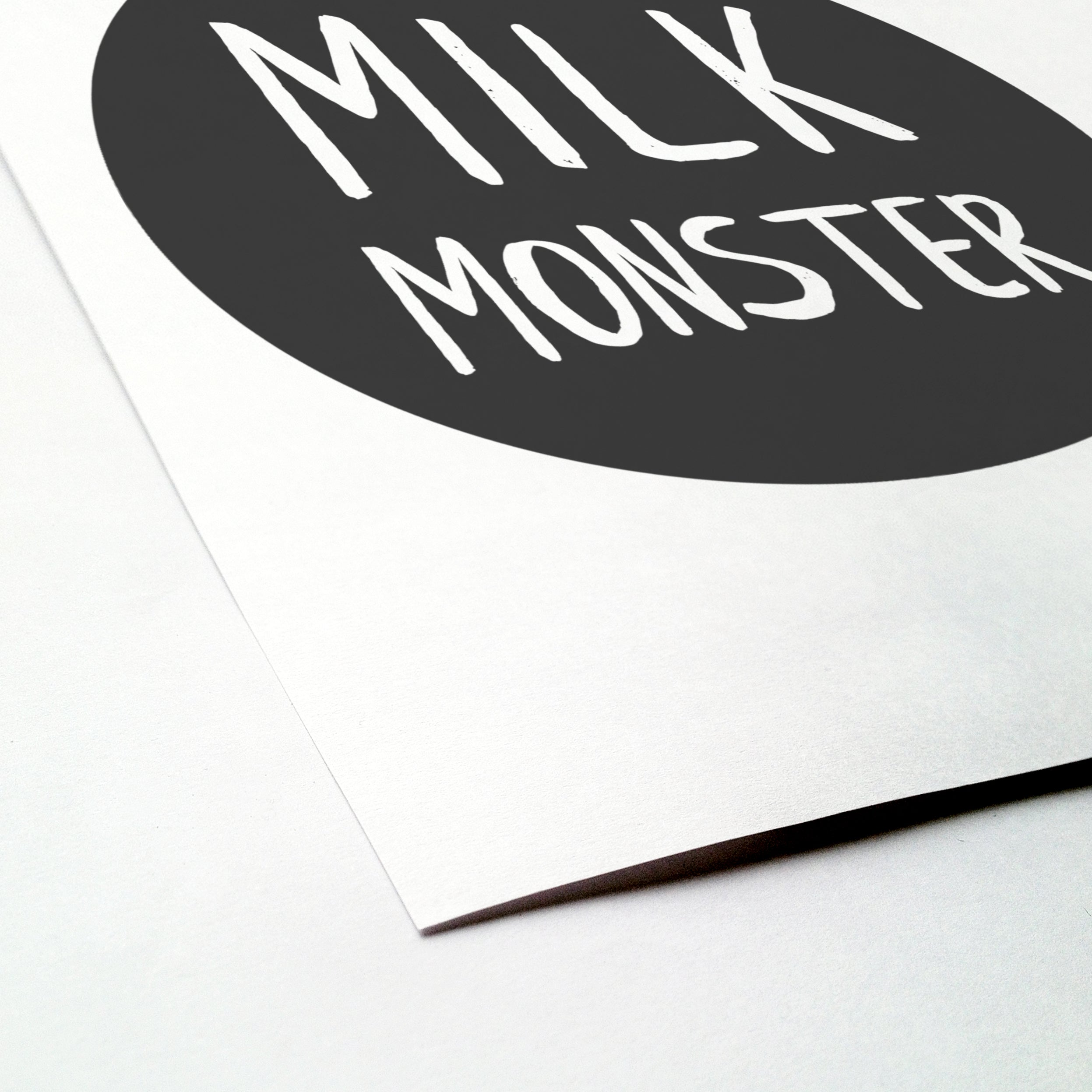 'Milk monster' brush letter monochrome print | ink & white