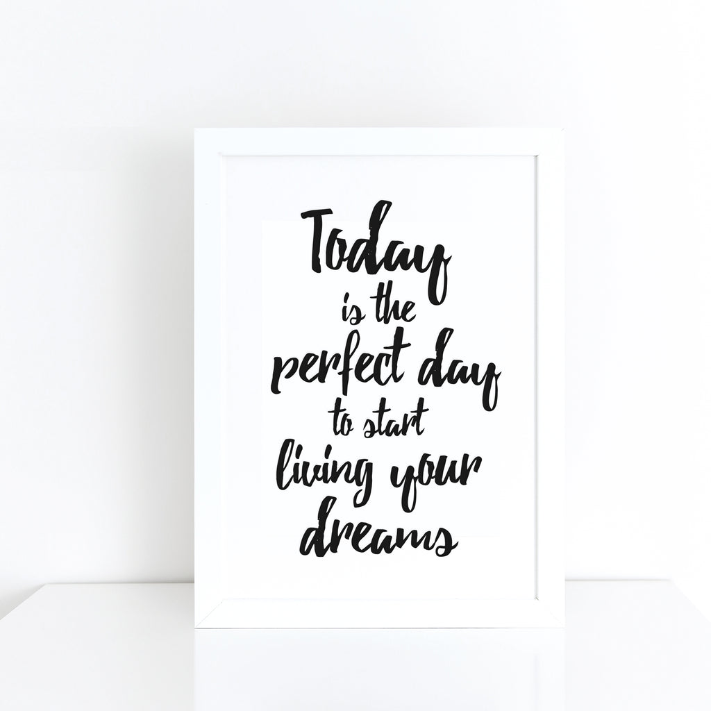 'Today is the perfect day' brush letter monochrome print | ink & white
