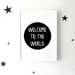'Welcome to the world' black circle monochrome print | ink & white