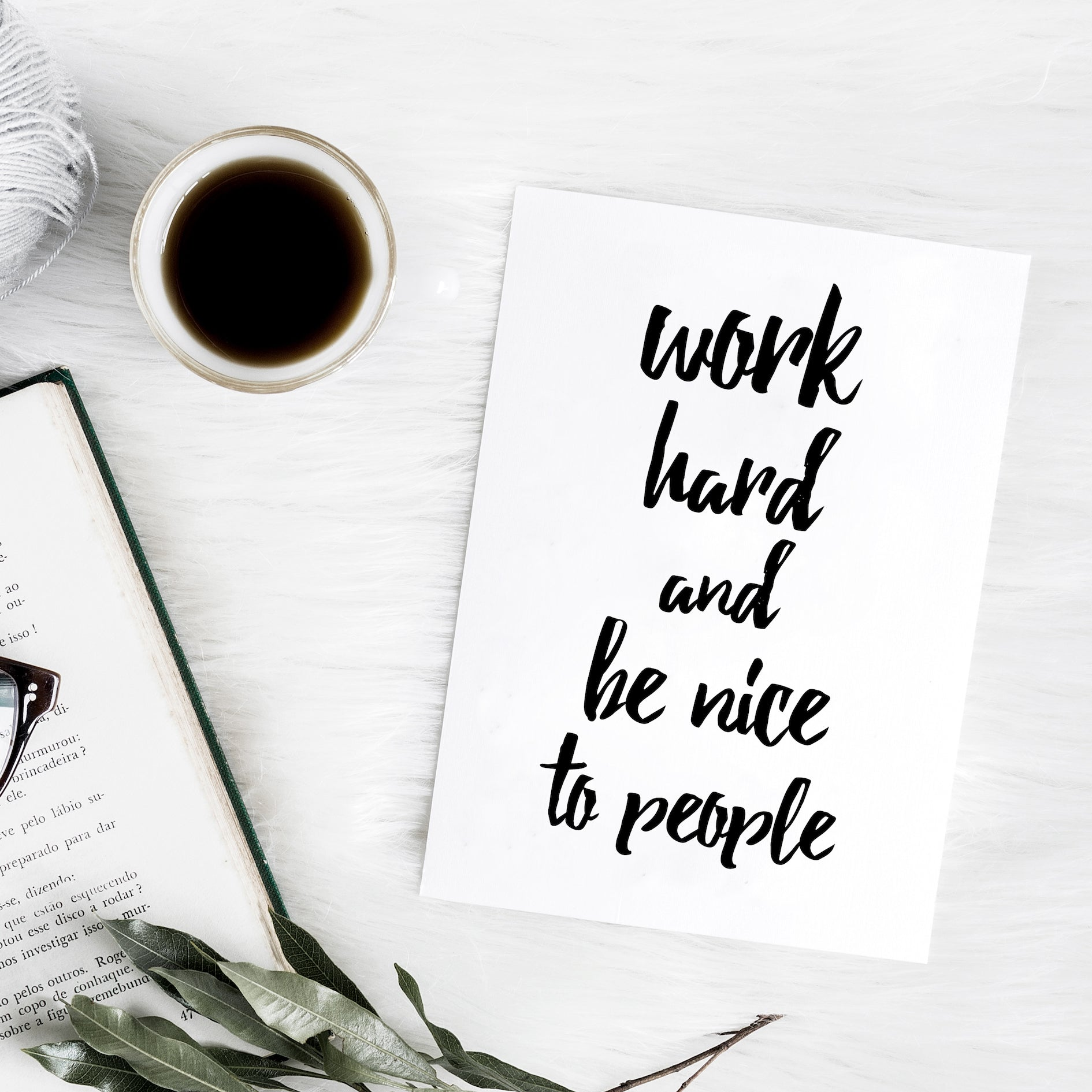 'Work hard and be nice to people' brush letter monochrome print | ink & white