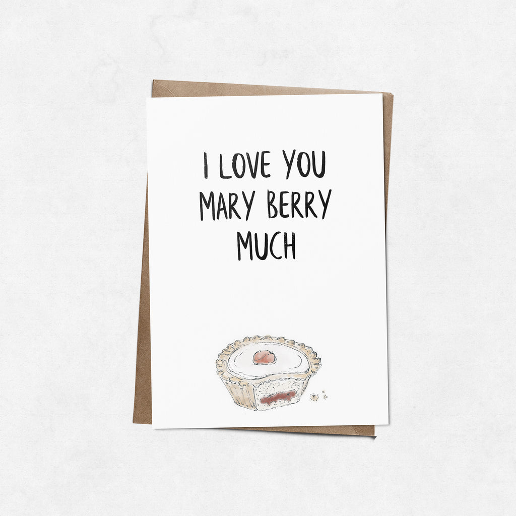 'I love you Mary Berry much' brush letter A6 greeting card | ink & white