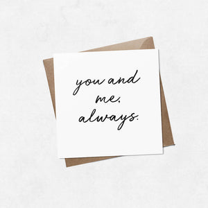 'You and me, always' brush letter square Valentine's Day card | ink & white
