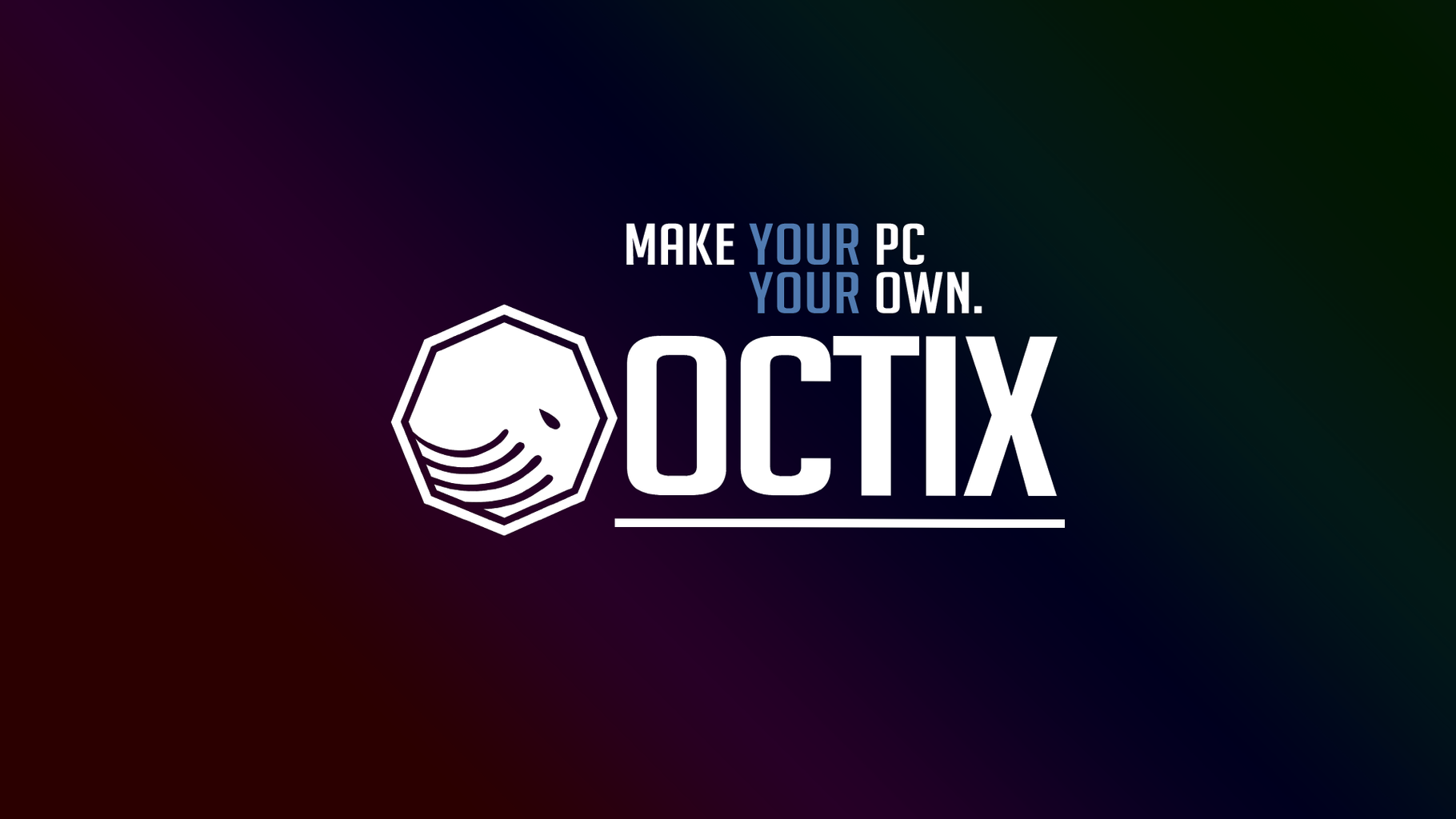 Octix Make your PC your Own