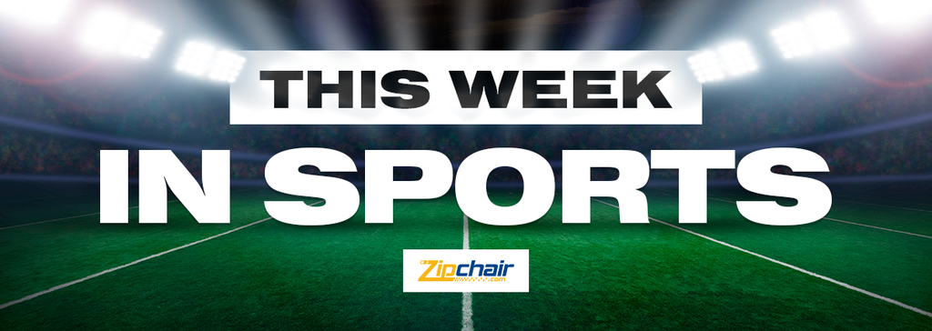 ZipChair's this week in Sports