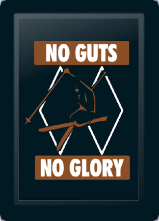 Ski No Guts No Glory