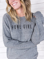 Home Girl Sweatshirt ™ - Cloth + Cabin