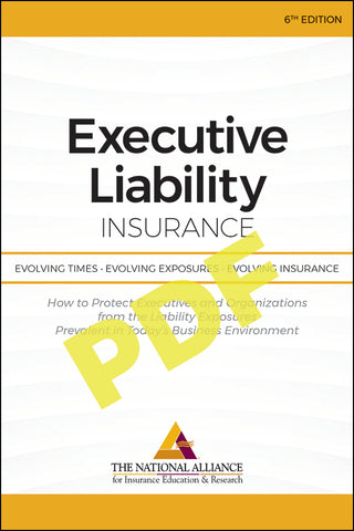 Executive Liability Insurance: Evolving Times, Evolving Exposures, Evolving Insurance -6th Edition- Digital PDF