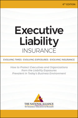 Executive Liability Insurance: Evolving Times, Evolving Exposures, Evolving Insurance -6th Edition
