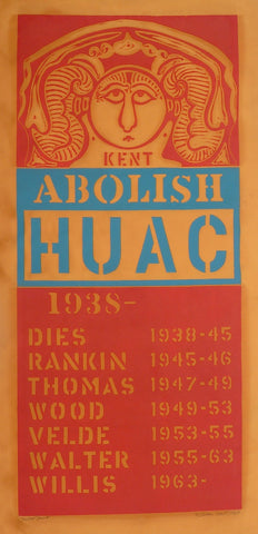 """Abolish HUAC"" (House on Un-American Activities Committee) by William Kent, (Amer., 1919-2012)"