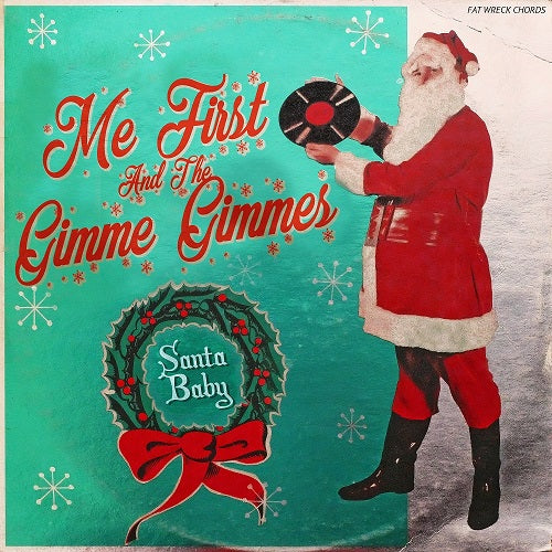 Me First and the Gimme Gimmes Ruin Christmas!