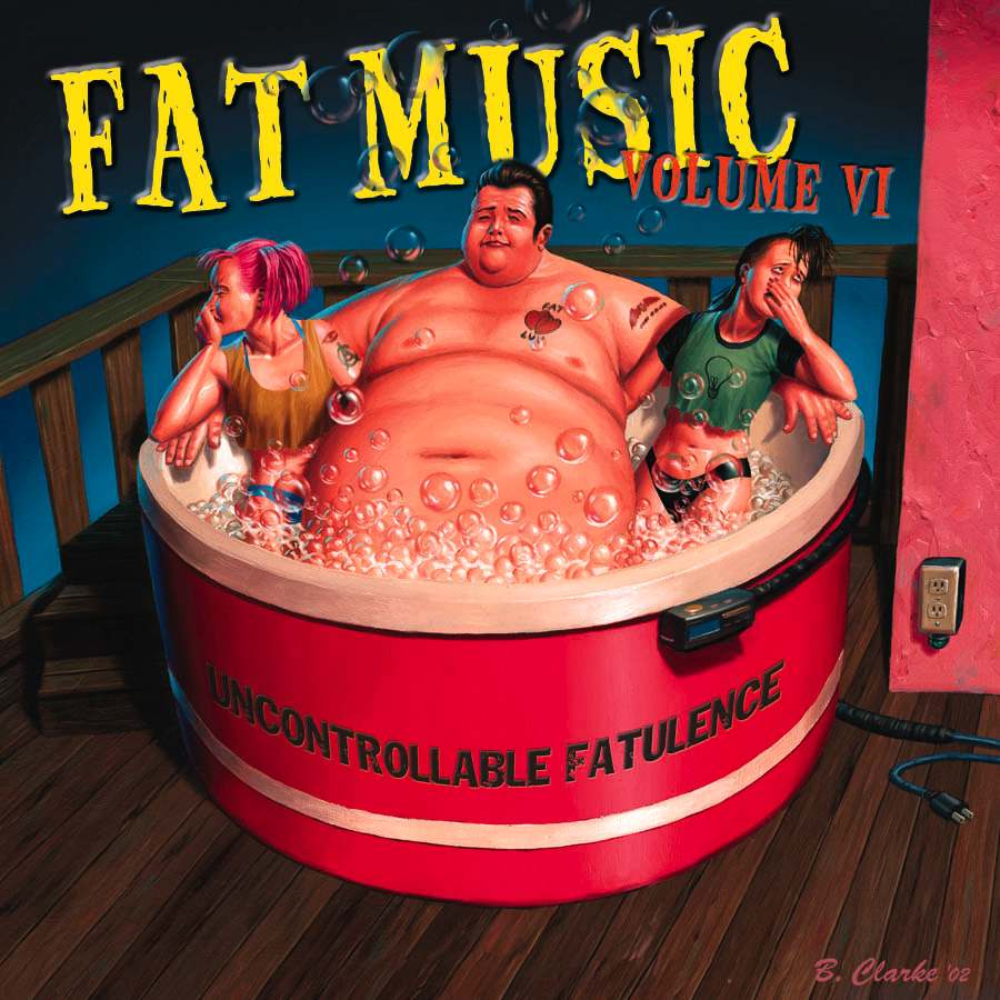 Fat Music Vol. VI: Uncontrollable Fatulence