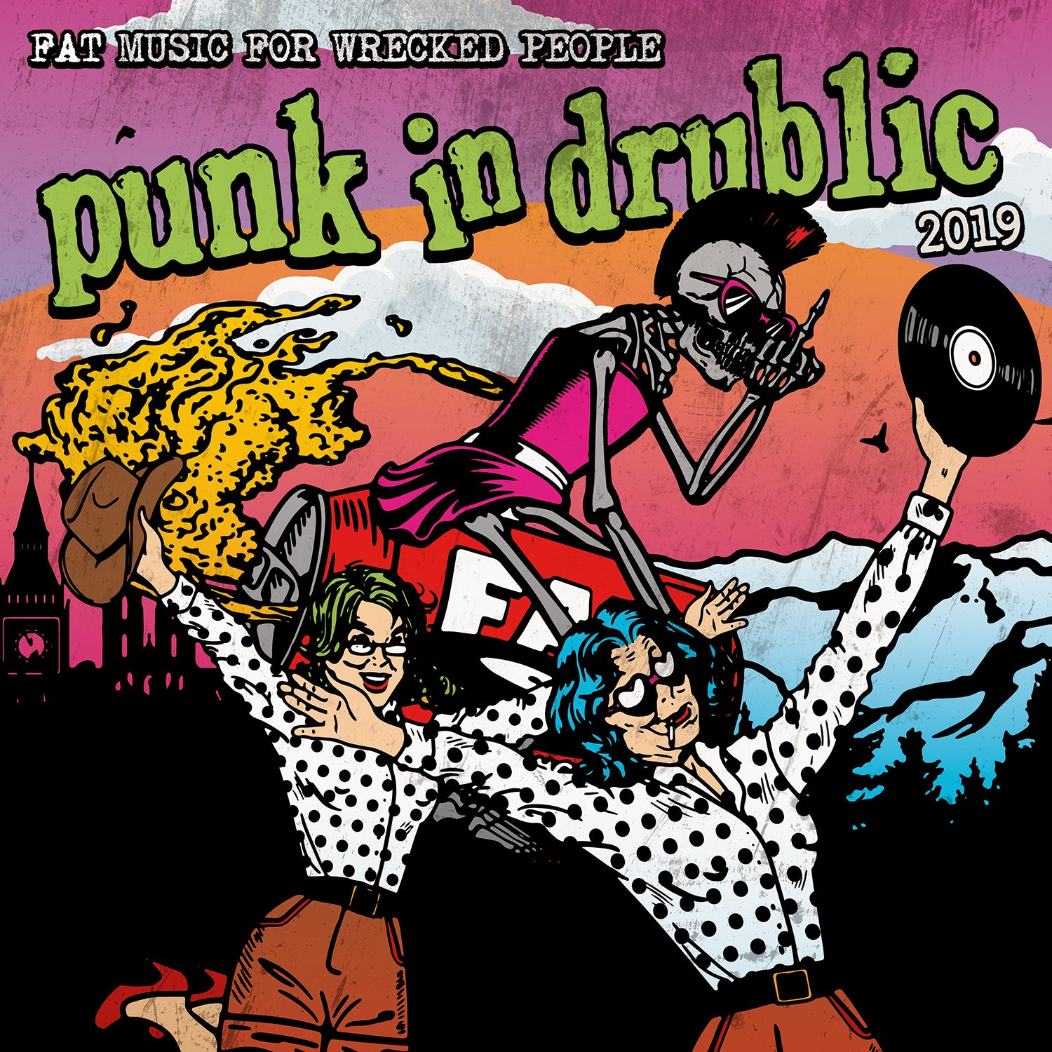Fat Music For Wrecked People: Punk In Drublic 2019