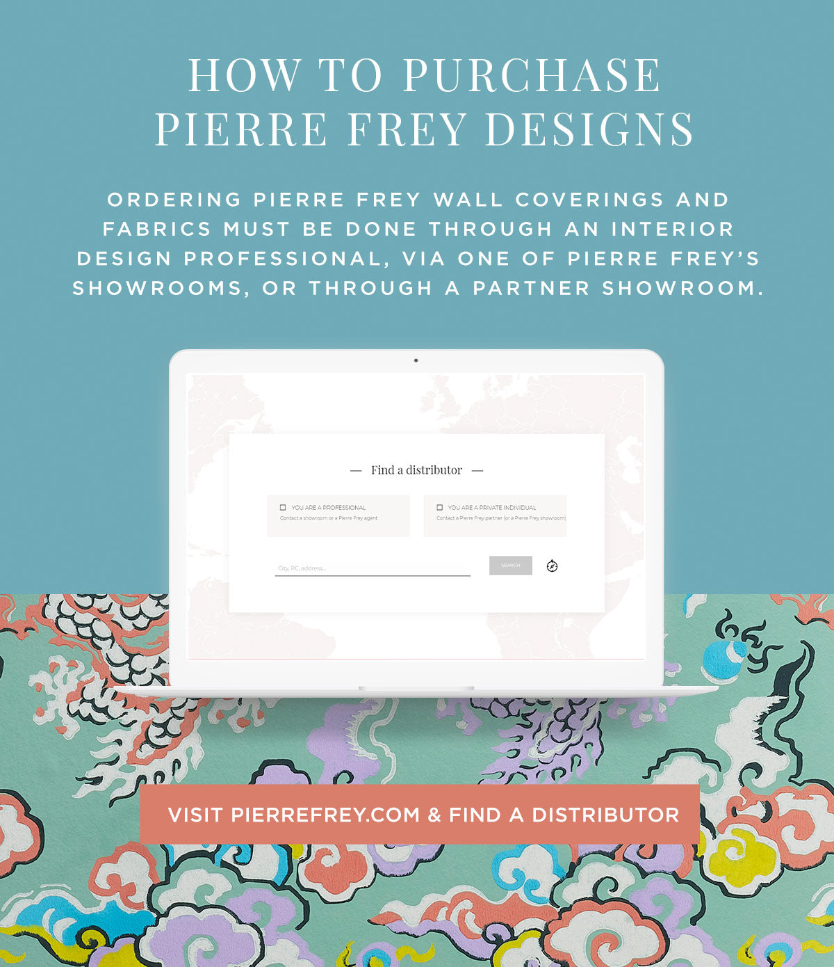 Visit PierreFrey.com to Find a Distributor