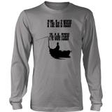 If the hat is missin' I've gone fishin' - Long Sleeve Shirt