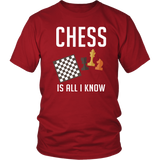 Chess Is All I Know - Shirt