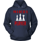 I'm a Bit of a Player - Hoodie