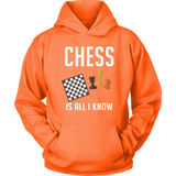 Chess Is All I Know - Hoodie