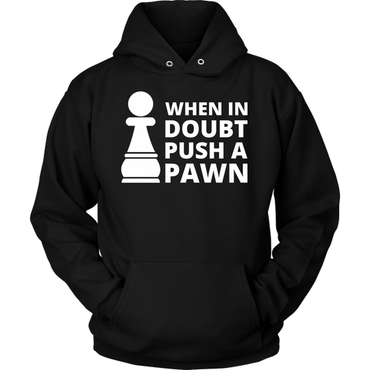 When In Doubt Pusch A Pawn - Hoodie