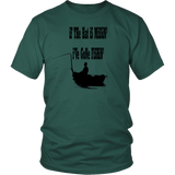 If the hat is missin' I've gone fishin' - Shirt