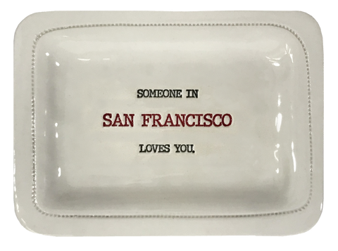 Someone In San Francisco Loves You. Tray