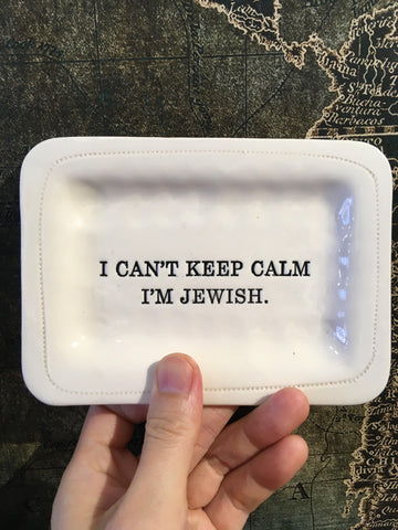 I can't keep calm. I am Jewish. Tray