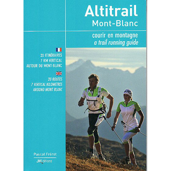 Altitrail: Mont Blanc - A Trail Running Guide Chamonix | Backcountry Books