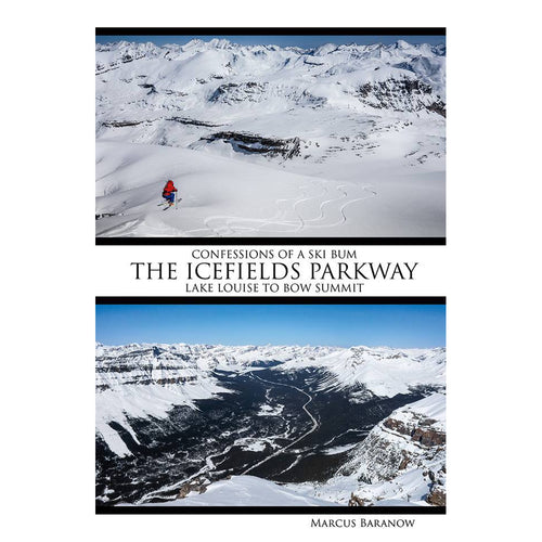 Icefields Parkway Lake Louise to Bow Summit Confessions of a Ski Bum | Backcountry Books