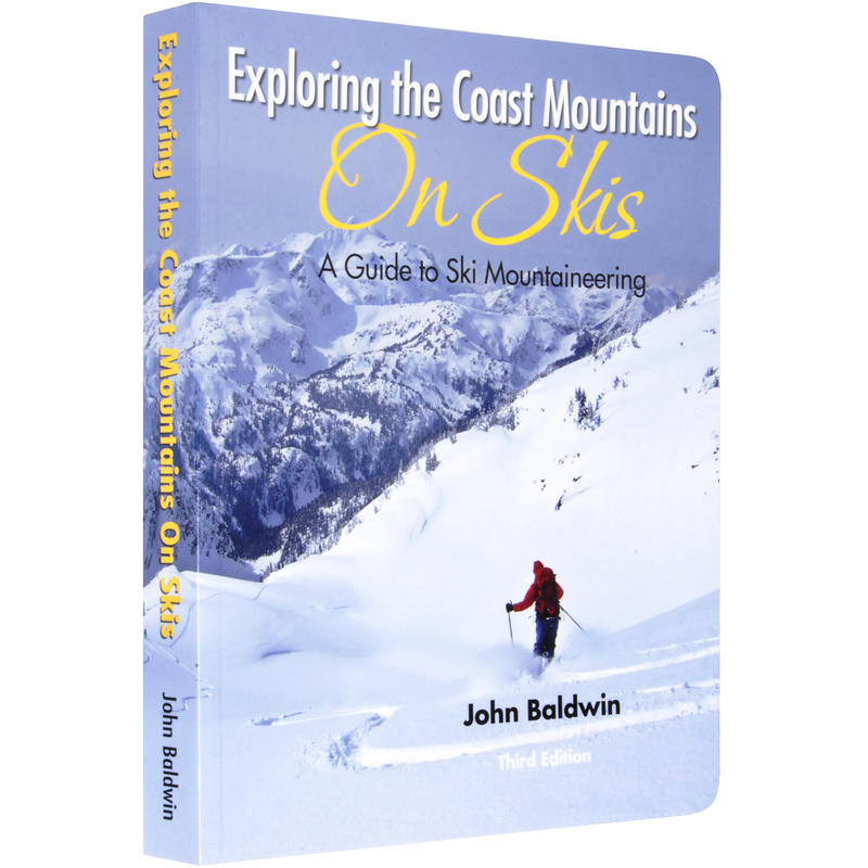 Exploring the Coast Mountains on Skis | John Baldwin | Backcountry Books