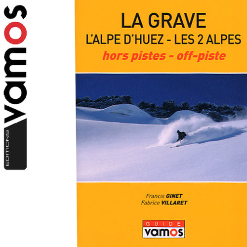 La Grave, Alpe d'Huez, Les 2 Alpes Off Piste Guide Book. Backcountry Books.