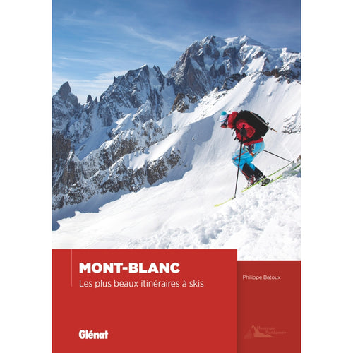 Mont-Blanc - Les plus beaux itinéraires à skis | Backcountry Books